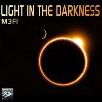Light in the Darkness — M3fi