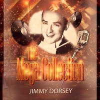 The Mega Collection — Jimmy Dorsey