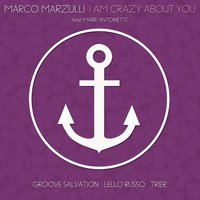 I'm Crazy About You — Marie Antoinette, Marco Marzulli