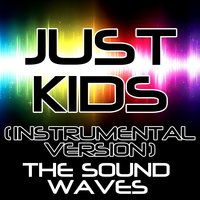 Just Kids — The Soundwaves