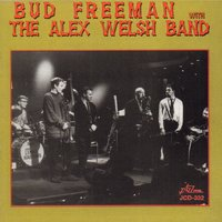 Bud Freeman with the Alex Welsh Band — Bud Freeman, Roy Williams, Alex Welsh, Jim Douglas, Fred Hunt, Johnny Barnes