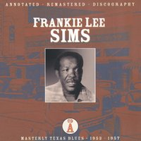 Masterly Texas Blues- CD A: 1953-1957 — Frankie Lee Sims