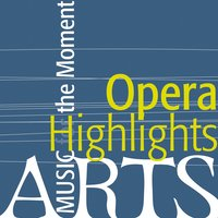 Music for the Moment: Opera Highlights — сборник