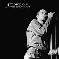 Love Will Tear Us Apart — Joy Division