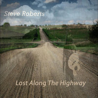 Lost Along the Highway — Steve Roberts