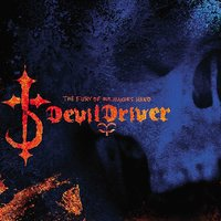 The Fury Of Our Maker's Hand — DevilDriver