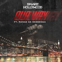 Our Way (feat. Range da Messenga) — Snake Hollywood, Range da Messenga