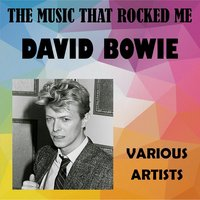 The Music That Rocked Me - David Bowie — сборник