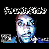 Who's Bad — Southside