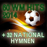 60 WM Hits 2014 + 32 Nationalhymnen — сборник