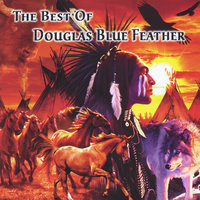 The Best of Douglas Blue Feather — Douglas Blue Feather