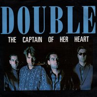 The Captain of Her Heart — Double