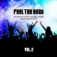 Feel the Beat (20 Groovy Deep-House Tunes), Vol. 2 — сборник