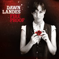 Fireproof — Dawn Landes