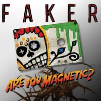 Are You Magnetic? — Faker