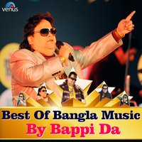 Best of Bangla Music By Bappi Da — Bappi Lahiri