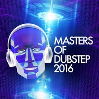 Masters of Dubstep 2016 — сборник