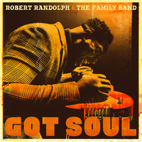 Got Soul — Robert Randolph & The Family Band