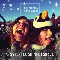 Snowflakes on the Tongue (feat. Audrey) — Audrey, Jennifer Hershman