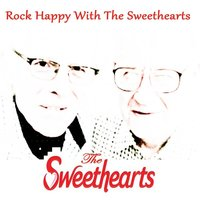 Rock Happy with the Sweethearts — The Sweethearts