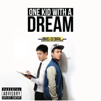 One Kid with a Dream — Big Deal