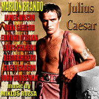 Julius Caesar — John Gielgud, James Mason, Marlon Brando, Marlon Brando and James Mason and John Gielgud and Cast