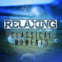 Relaxing Classical Moments — сборник