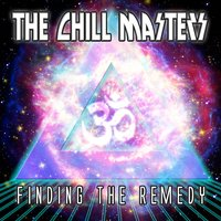 The Chill Masters - Finding the Remedy — The Chill Masters
