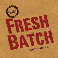 Fresh Batch - EP — Fresh Batch