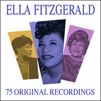 All Time Greats - 75 Original Recordings — Ella Fitzgerald