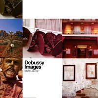 Debussy: Images — Martin Jacoby, Клод Дебюсси