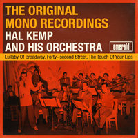 The Original Mono Recordings — Hal Kemp & His Orchestra