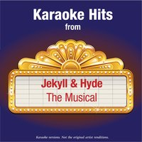 Karaoke Hits from - Jekyll & Hyde  - The Musical — Karaoke