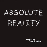 Absolute Reality — Alex Colvin