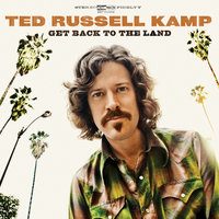 Get Back To The Land — Ted Russell Kamp