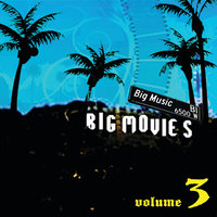 Big Movies, Big Music Volume 3 — сборник