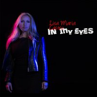 In My Eyes — Lisa Maria Castro