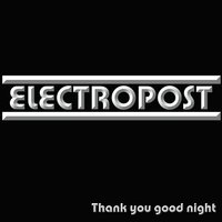 Thank You Good Night — Electropost
