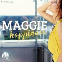 Happiness — Maggie
