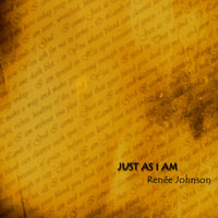 Just As I Am — Renee Johnson