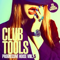 Club Tools - Progressive House Vol. 5 — сборник