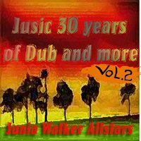 Jusic: 30 Years of Dub and More, Vol. 2 — Junior Walker, Junia Walker AllStars