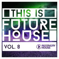This Is Future House, Vol. 8 — сборник