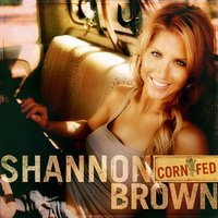 Corn Fed — Shannon Brown