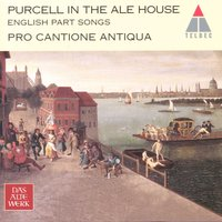 Purcell in the Ale House - English Part Songs & Lute Songs — Pro Cantione Antiqua