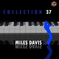 Miles Davis Collection, Vol. 37 — Miles Davis