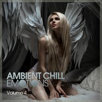 Ambient Chill Emotions, Vol. 4 — сборник