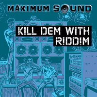 Kill Dem With Riddim — сборник