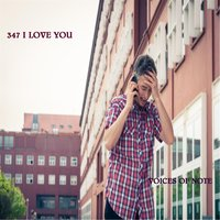 347 I Love You — Voices of Note