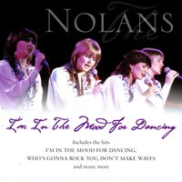 I'm In The Mood For Dancing — The Nolans